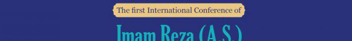 The first International Conference of Imam Reza (A.S.) and the Interfaith Dialogue