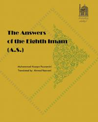 The Answers of the Eighth Imam (A.S.)