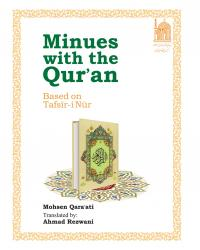 Minutes with the Qur'an Based on tafsir-i Nur